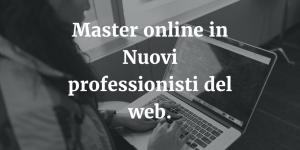 Master online in Nuovi professionisti del web ad Ancona.